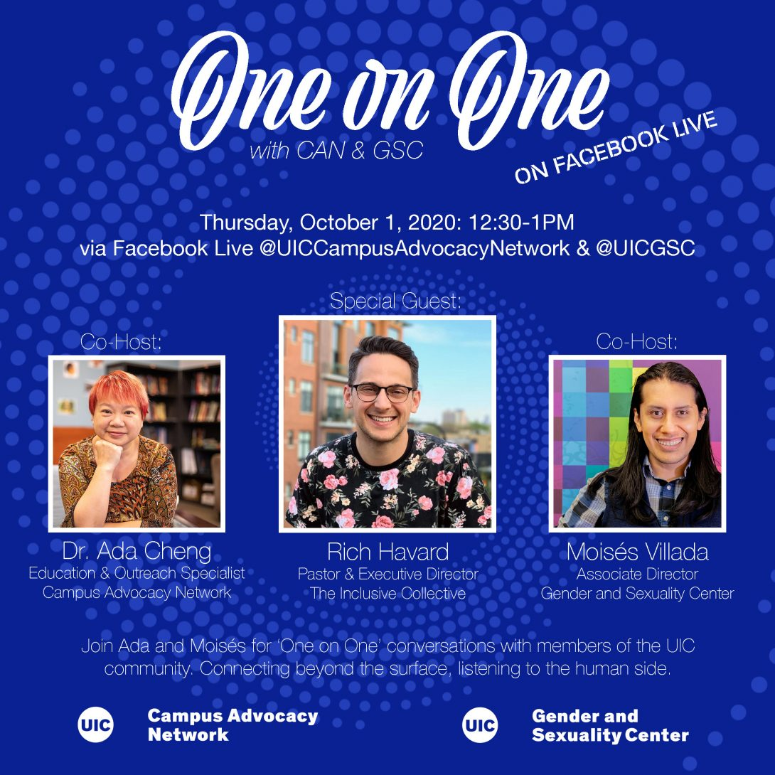 Promo poster for the GSC's One on One livestreams. Background is a dark blue background with light blue spiral circles. The One on One logo is at the top of the poster, with the information of the livestream in white text below. Pictures of Dr. Ada, Rich Havard, and Moisés are side by side in squares next to each other with their respective titles below. Another description about the event is in text below that as well as both the UIC Campus Advocacy Network and GSC logo at the bottom.